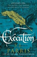 Execution by S. J. Parris 9780007481293 | Brand New | Free UK Shipping
