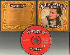 JOHN BUTLER TRIO Betterman w/ RADIO VERSION & LIVE TRK PROMO DJ CD Single 2006