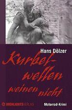 Kurbelwellen weinen nicht von Hans Dölzer | Buch | Zustand gut