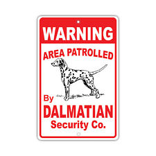 Warning Area Patrolled By Dalmatian Dog Owner Novelty Aluminum Metal Sign