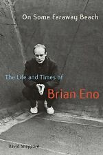 On Some Faraway Beach: The Life and Times of Brian Eno, Sheppard, David, Good Co