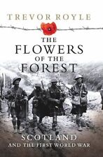Flowers of the Forest: Scotland and the First World War (Paperback or Softback)
