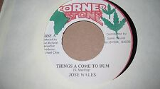 """JOSE WALES - """"THINGS A COME TO BUM"""" B/W """"VERSION"""" JAMAICAN 7"""" VINYL CORNER STONE"""