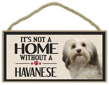 Wood Sign: It's Not A Home Without A HAVANESE | Dogs, Gifts, Decorations