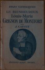 Le bienheureux Louis-Marie Grignon de Montfort - J. Calvet - A. Michel - 1942 -