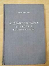 Alejandro Tapia y Rivera su vida y su obra por Manuel Garcia  Puerto Rico 1964