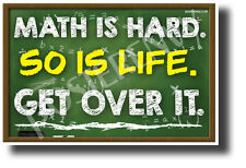 Math Is Hard. Get Over It. - NEW Humor POSTER