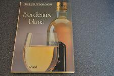 GUIDE DU CONNAISSEUR  BORDEAUX BLANC EDITION GRUND (J6)