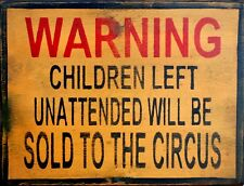 "TIN SIGN ""Warning Children Circus"" Humor Deco Garage Wall Decor"