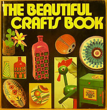 The Beautiful Crafts Book ~ From Beginner to the Skilled Craftsman