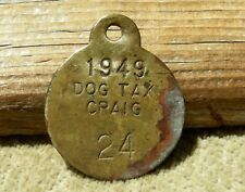 ca 1949 CRAIG COLORADO (MOFFAT CO) VERY LOW ISSUE # BRASS DOG TAG TAX LICENSE