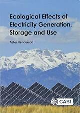 Ecological Effects of Electricity Generation, Storage and U by Henderson New-.