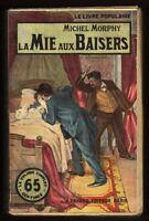 MORPHY Michel LA MIE AUX BAISERS Le Livre Populaire A. FAYARD 65 centimes