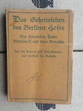 Das Geheimleben des Berliner Hofes Das Privatleben Kaiser Wilhelms II. 1918