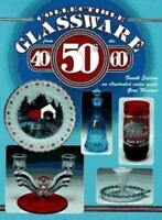 Collectible Glassware of the 40's, 50's and 60's Hardcover Gene Florence
