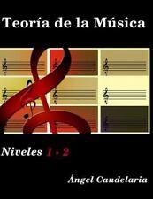 Teoría de la Música: Niveles 1 - 2 by Ángel Candelaria (2014, Paperback)