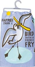 "New!~""Happier Than A Bird With A French Fry""~28""~Tea/Di sh Towel~Hand/Kitchen"