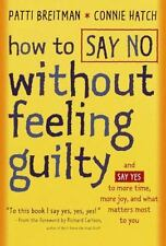 HOW TO SAY NO WITHOUT FEELING GUILTY; and say yes to more time...NEW H/C D/J