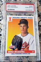 MIKE MUSSINA 1991 Score #1 Draft Pick Rookie Card RC PSA 10 Orioles Yankees HOF
