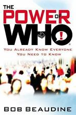 The Power of Who: You Already Know Everyone You Need to Know by Bob Beaudine