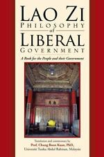 Lao Zi Philosophy of Liberal Government by Chung Boon Kuan (2013, Paperback)