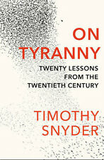 On Tyranny: Twenty Lessons from the Twentieth Century | Timothy Snyder