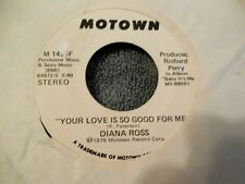 Diana Ross Your Love Is So Good For Me 45 PROMO Motown M1436F VG+