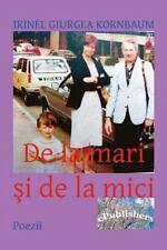 De la Mari Si de la Mici : Poezii by Irinel Giurgea Kornbaum (2015, Paperback)