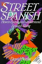 Street Spanish : How to Speak and Understand Spanish Slang by David Burke (1991…