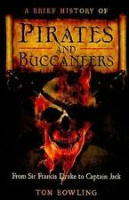 A Brief History of Pirates and Buccaneers - Good - Bowling, Tom - Paperback