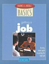 Barnes and Noble Basics Getting a Job: An Easy, Smart Guide to Getting the Right