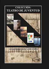 Coleccion Teatro de Juventud by Guadimiro Rancaa'o Lopez (2014, Paperback)