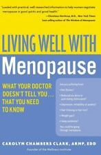 Living Well with Menopause: What Your Doctor Doesn't Tell You...That-ExLibrary