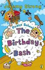 The Birthday Bash: Birthday Bash by Jeremy Strong (Paperback, 2003)