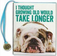 I Thought Growing Older Would Take Longer, Hardcover by Peter Pauper Press, I...