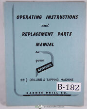 Barnes Drill 221 1/2 Drilling & Tapping Machine, Operations and Parts Manual