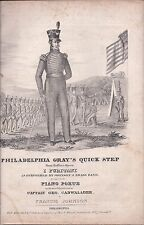 "Philadelphia Gray's Quick Step; by Francis ""Frank"" Johnson From Bellini's Opera,"