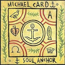 Michael Card - Soul Anchor - CD Still Sealed