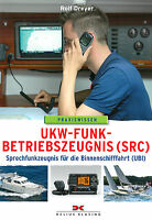 UKW-Funkbetriebszeugnis SRC Sprechfunkzeugnis Binnenschifffahrt UBI Prüfung Buch