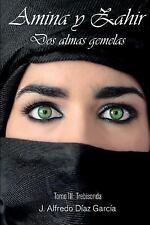 Amina y Zahir, Dos Almas Gemelas: Amina y Zahir, Dos Almas Gemelas :...