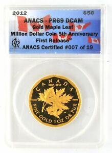 2012 Gold Maple Leaf Million Dollar 1 Oz $50 Coin 5th Anniversary ANACS PR69