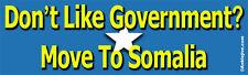 Don't Like Government? Move To Somalia! - Liberal Laptop/Window/Bumper Sticker