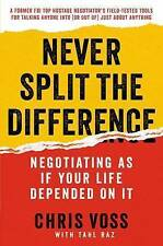 Never Split the Difference: Negotiating as If Your Life Depended on It by Tahl Raz, Chris Voss (Hardback, 2016)
