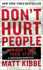 USED (VG) Don't Hurt People and Don't Take Their Stuff: A Libertarian Manifesto