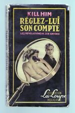 FREDERIC DARD- SAN ANTONIO -REGLEZ-LUI SON COMPTE -LA LOUPE 1952