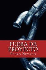 Fuera de Proyecto by Pedro Nevado (2014, Paperback)