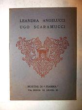 Catalogo Arte - Mostra Leandra Angelucci Ugo Scaramucci 1931 FIAMMA Roma ill.