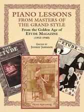 Piano Lessons in the Grand Style: From the Golden Age of The Etude Music