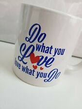 Do What You Love Coffee Mug - White 14oz