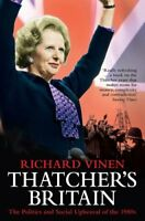 Thatcher's Britain:  The Politics and Social Upheaval of the 1980s,Richard Vine